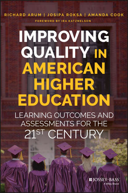 Обложка «Improving Quality in American Higher Education. Learning Outcomes and Assessments for the 21st Century»
