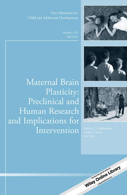Обложка «Maternal Brain Plasticity: Preclinical and Human Research and Implications for Intervention. New Directions for Child and Adolescent Development, Number 153»
