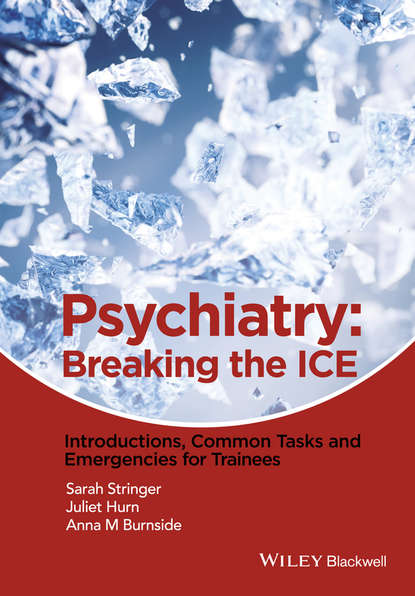 Обложка «Psychiatry. Breaking the ICE Introductions, Common Tasks, Emergencies for Trainees»