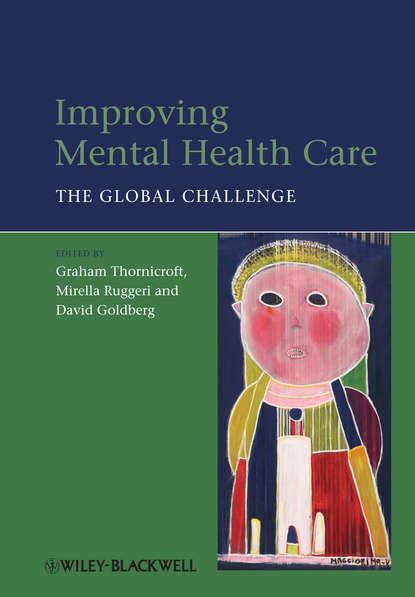 Обложка «Improving Mental Health Care. The Global Challenge»
