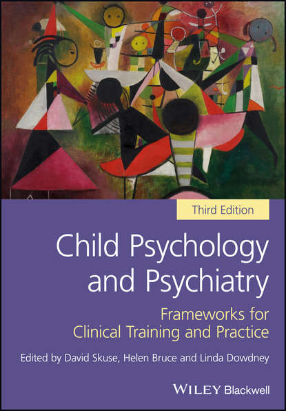 Обложка «Child Psychology and Psychiatry. Frameworks for Clinical Training and Practice»
