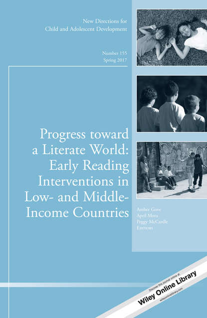 Обложка «Progress toward a Literate World. Early Reading Interventions in Low- and Middle-Income Countries: New Directions for Child and Adolescent Development, Number 155»