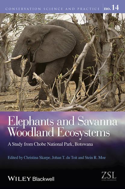 Обложка «Elephants and Savanna Woodland Ecosystems. A Study from Chobe National Park, Botswana»
