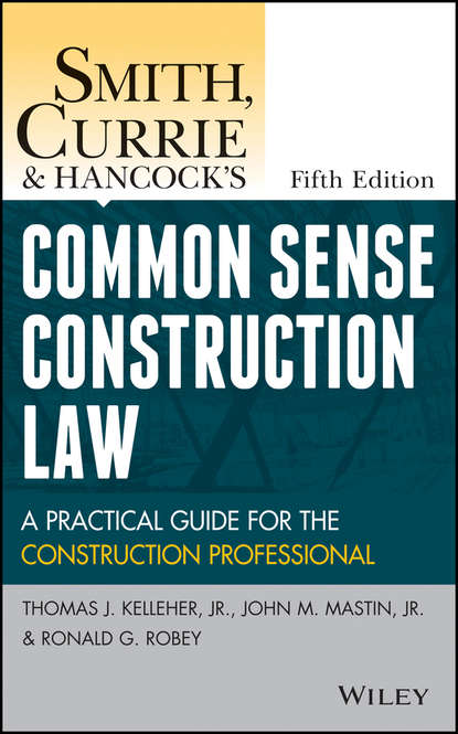 Обложка «Smith, Currie and Hancock's Common Sense Construction Law. A Practical Guide for the Construction Professional»