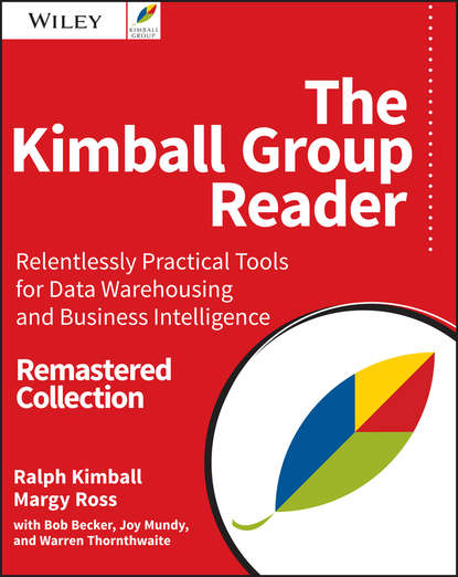 Обложка «The Kimball Group Reader. Relentlessly Practical Tools for Data Warehousing and Business Intelligence Remastered Collection»