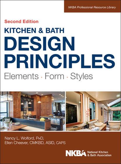 Обложка «Kitchen and Bath Design Principles. Elements, Form, Styles»