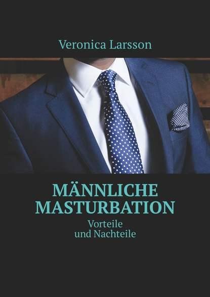Обложка «Männliche Masturbation. Vorteile und Nachteile»