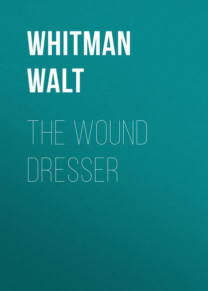 Обложка «The Wound Dresser»