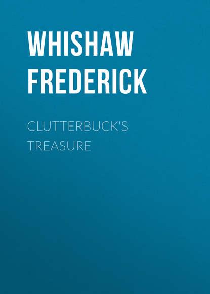 Обложка «Clutterbuck's Treasure»