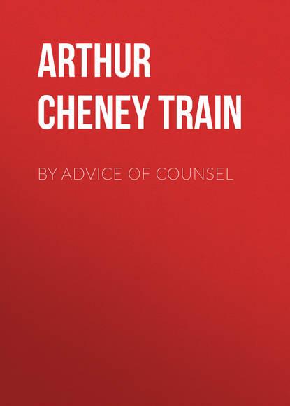 Обложка «By Advice of Counsel»