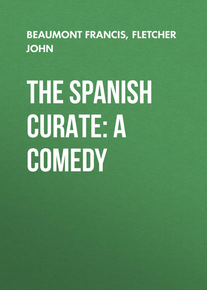 Обложка «The Spanish Curate: A Comedy»