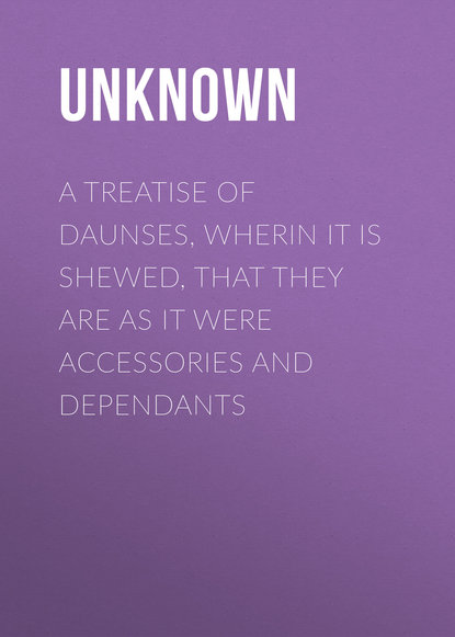 Обложка «A Treatise of Daunses, Wherin It is Shewed, That They Are as It Were Accessories and Dependants»