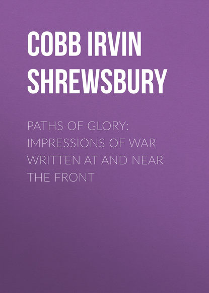 Обложка «Paths of Glory: Impressions of War Written at and Near the Front»