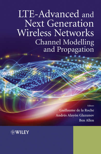 Обложка «LTE-Advanced and Next Generation Wireless Networks. Channel Modelling and Propagation»