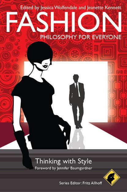 Обложка «Fashion - Philosophy for Everyone. Thinking with Style»