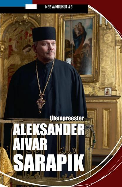 Обложка «Ülempreester Aleksander Aivar Sarapik»