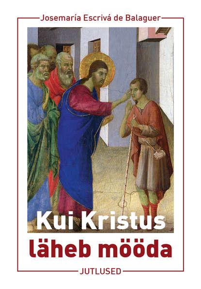 Обложка «Kui Kristus on möödumas»