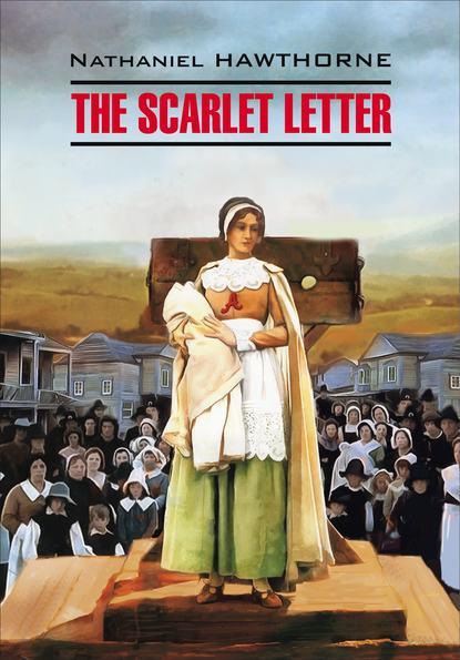 Обложка «The Scarlet Letter / Алая буква. Книга для чтения на английском языке»