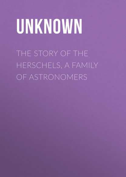 Обложка «The Story of the Herschels, a Family of Astronomers»