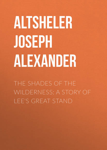Обложка «The Shades of the Wilderness: A Story of Lee's Great Stand»