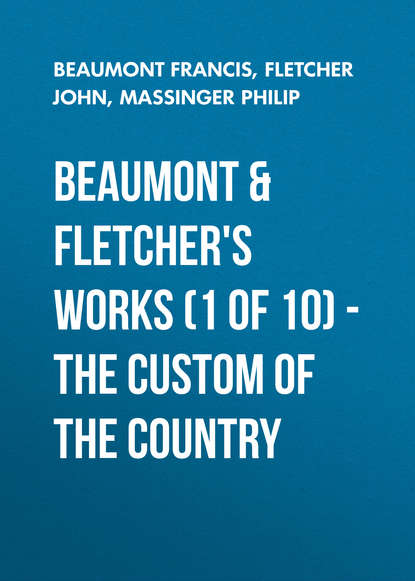 Обложка «Beaumont & Fletchers Works (1 of 10) – the Custom of the Country»