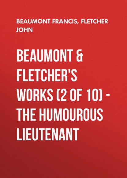 Обложка «Beaumont & Fletchers Works (2 of 10) – the Humourous Lieutenant»