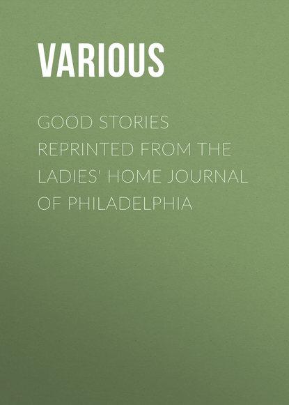 Обложка «Good Stories Reprinted from the Ladies' Home Journal of Philadelphia»