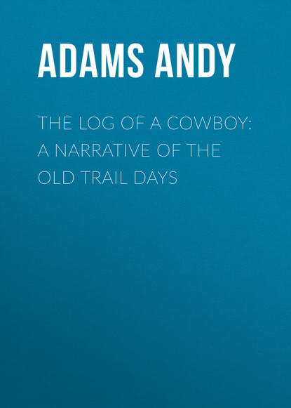 Обложка «The Log of a Cowboy: A Narrative of the Old Trail Days»