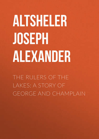 Обложка «The Rulers of the Lakes: A Story of George and Champlain»