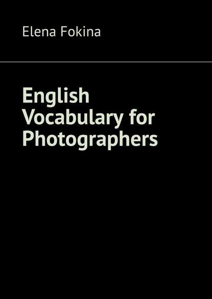 Обложка «English Vocabulary for Photographers»