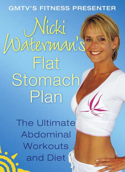 Обложка «Nicki Waterman's Flat Stomach Plan: The Ultimate Abdominal Workouts and Diet»