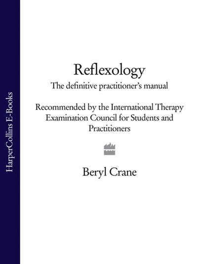 Обложка «Reflexology: The Definitive Practitioner's Manual: Recommended by the International Therapy Examination Council for Students and Practitoners»