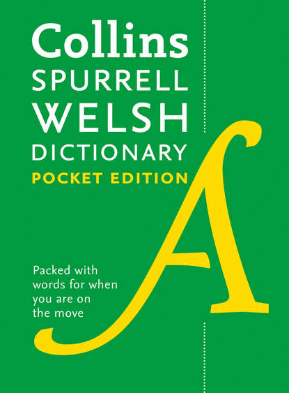Обложка «Collins Spurrell Welsh Dictionary Pocket Edition: trusted support for learning»
