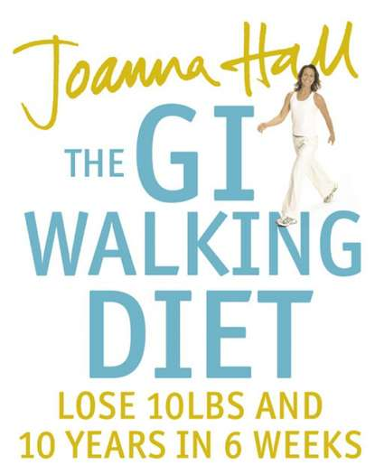 Обложка «The GI Walking Diet: Lose 10lbs and Look 10 Years Younger in 6 Weeks»