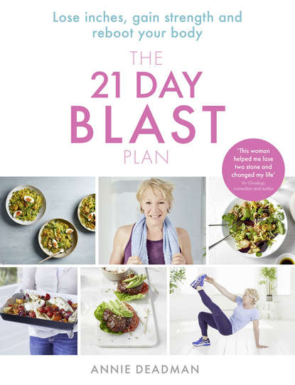 Обложка «The 21 Day Blast Plan: Lose weight, lose inches, gain strength and reboot your body»
