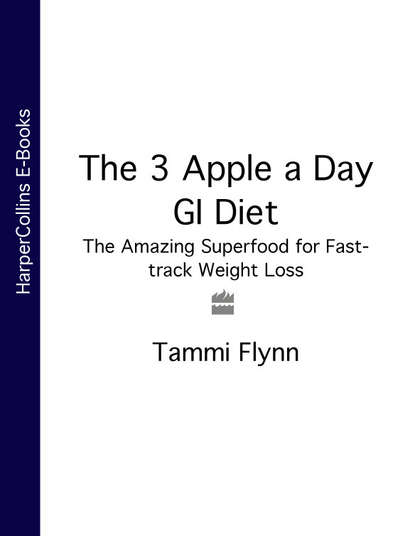 Обложка «The 3 Apple a Day GI Diet: The Amazing Superfood for Fast-track Weight Loss»