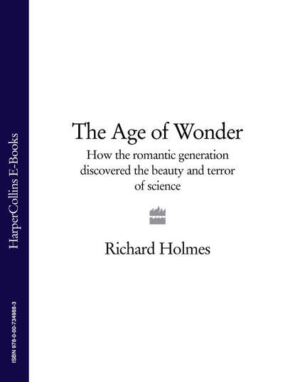 Обложка «The Age of Wonder: How the Romantic Generation Discovered the Beauty and Terror of Science»