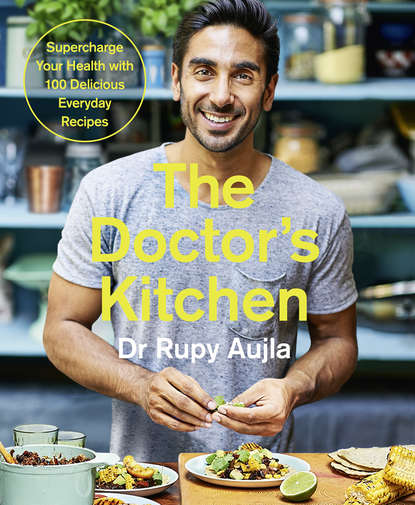 Обложка «The Doctor's Kitchen: Supercharge your health with 100 delicious everyday recipes»