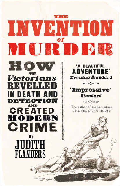 Обложка «The Invention of Murder: How the Victorians Revelled in Death and Detection and Created Modern Crime»
