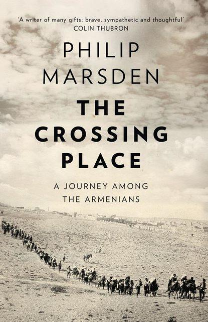 Обложка «The Crossing Place: A Journey among the Armenians»