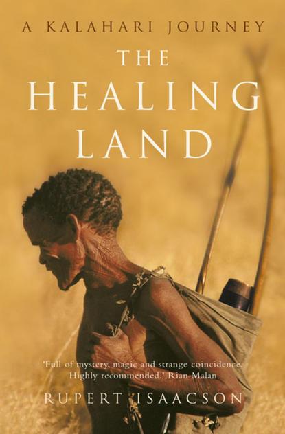 Обложка «The Healing Land: A Kalahari Journey»