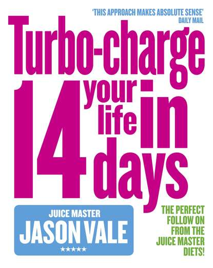 Обложка «The Juice Master: Turbo-charge Your Life in 14 Days»