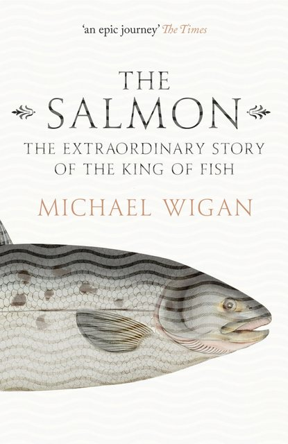 Обложка «The Salmon: The Extraordinary Story of the King of Fish»