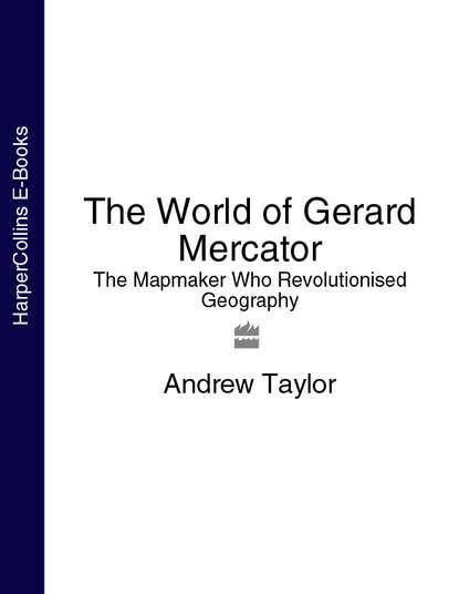 Обложка «The World of Gerard Mercator: The Mapmaker Who Revolutionised Geography»