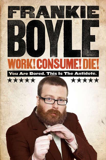 Обложка «Work! Consume! Die!»