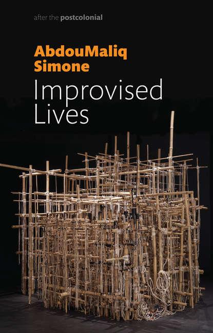 Обложка «Improvised Lives. Rhythms of Endurance in an Urban South»