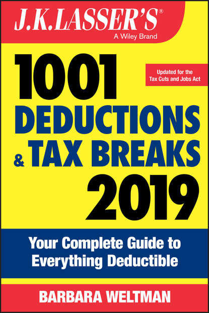 Обложка «J.K. Lasser's 1001 Deductions and Tax Breaks 2019. Your Complete Guide to Everything Deductible»