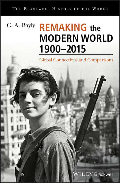 Обложка «Remaking the Modern World 1900 - 2015. Global Connections and Comparisons»