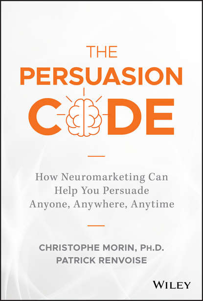 Обложка «The Persuasion Code. How Neuromarketing Can Help You Persuade Anyone, Anywhere, Anytime»
