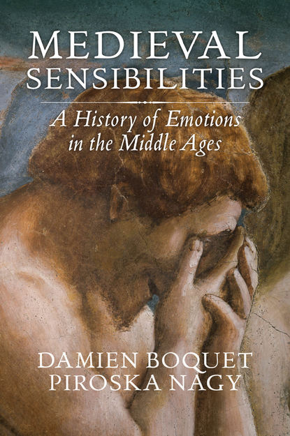 Обложка «Medieval Sensibilities. A History of Emotions in the Middle Ages»